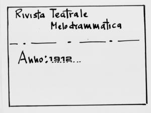 Rivista Teatrale Melodrammatica : giornale critico, musicale e d'annunzi fondato in Milano nel 1863 (1912:2408-2464)