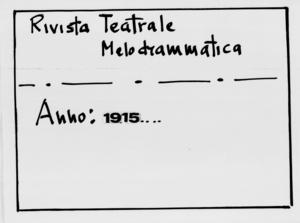 Rivista Teatrale Melodrammatica : giornale critico, musicale e d'annunzi fondato in Milano nel 1863 (1915:2559-2594)