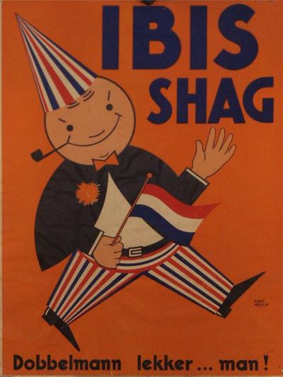 Affiche voor IBIS shag in de vorm van een grappig mannetje in een broek van rood-wit-blauw en dito puntmutsje op het hoofd. Zwart jasje met dito strik. Rood-wit-blauw vlaggetje in de hand. Langs de onderrand de tekst: 'Dobbelmann lekker ... man!'.