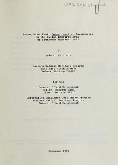 Ferruginous hawk (Buteo regalis) inventories on the Dillon Resource Area of southwest Montana; 1992 / by Eric C. Atkinson for the Bureau of Land Management, Dillon Resource Area.