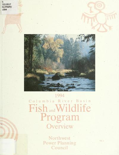 1994 Columbia River Basin Fish and Wildlife Program overview.