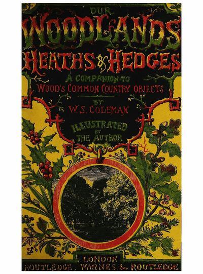 Our woodlands, heaths & hedges