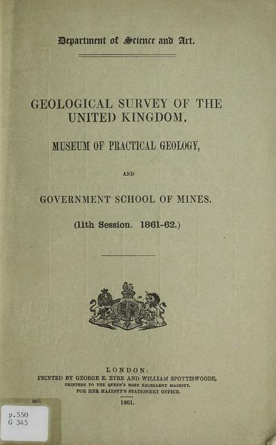 Geological Survey of the United Kingdom, Museum of Practical Geology, and Government School of Mines : (11th session, 1861-62).