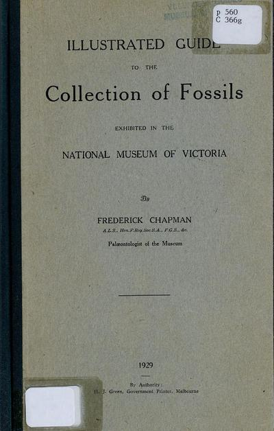 Illustrated guide to the collection of fossils exhibited in the National Museum of Victoria /