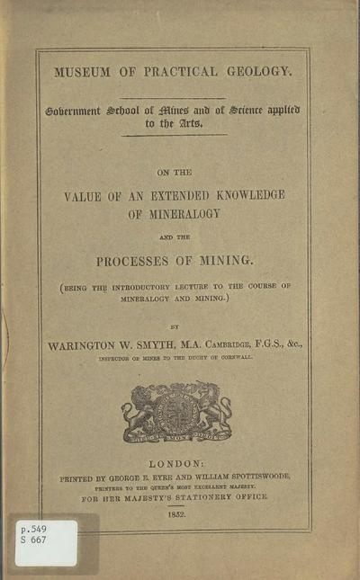 On the value of an extended knowledge of mineralogy and the processes of mining (being an introductory lecture to the course of mineralogy and mining) /