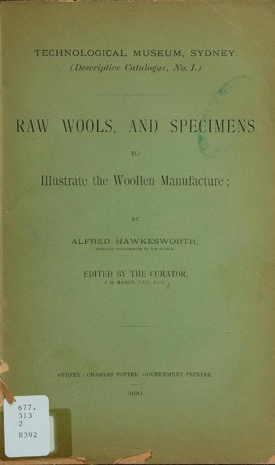 Raw wools, and specimens to illustrate the woollen manufacture /