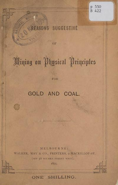 Reasons suggestive of mining on physical principles for gold and coal : a review of the assumptions of geologists /
