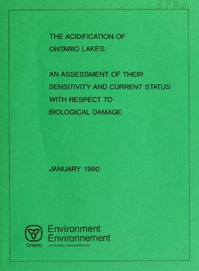 The Acidification of Ontario lakes : an assessment of their sensitivity and current status with respect to biological damage / prepared by B.P. Neary ... [et al.].