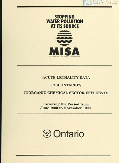 Acute lethality data for Ontario's inorganic chemical manufacturing sector effluents covering the period from June 1990 to November 1990 : report / prepared by J.T. Lee ... [et al.].