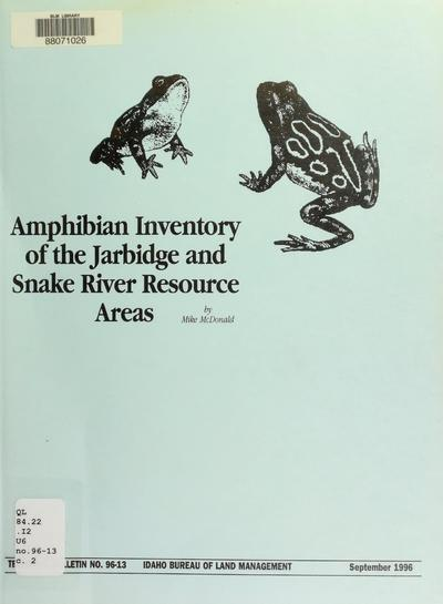 Amphibian inventory of the Jarbidge and Snake River Resource Areas : final report /