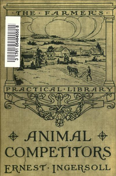 Animal competitors : profit and loss from the wild four-footed tenants of the farm.