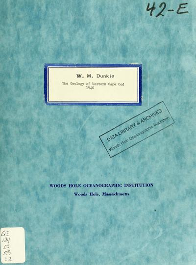 A preliminary report on the geology of western Cape Cod, Massachusetts / by Kirtley F. Mather, Richard P. Goldthwait [and] Lincoln R. Thiesmeyer. Prepared under a cooperative project for geologic investigations in the commonwealth of Massachusetts.