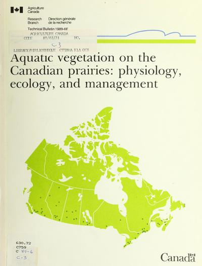 Aquatic vegetation on the Canadian prairies : physiology, ecology, and management /