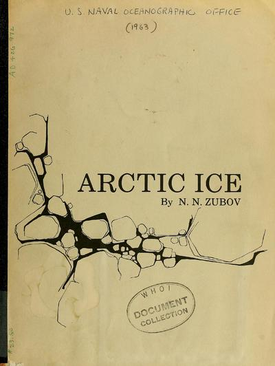 Arctic ice. [Translation by U.S. Navy Oceanographic Office and American Meteorological Society.