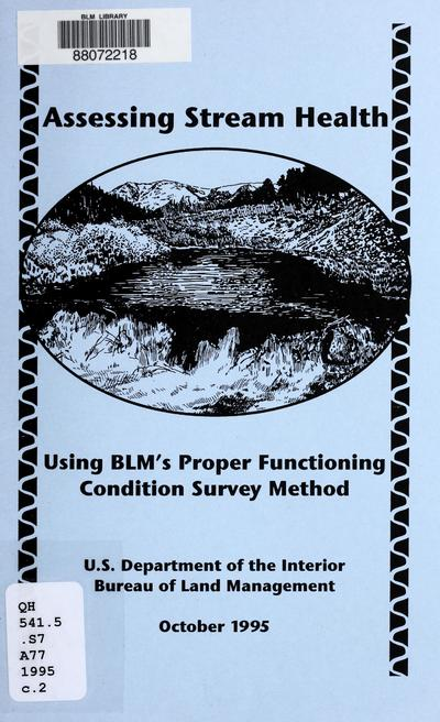 Assessing stream health : using BLM's proper functioning condition survey method /