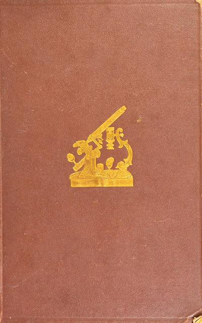 The microscope: its history, construction, and application being a familiar introduction to the use of the instrument and the study of microscopical sciences /