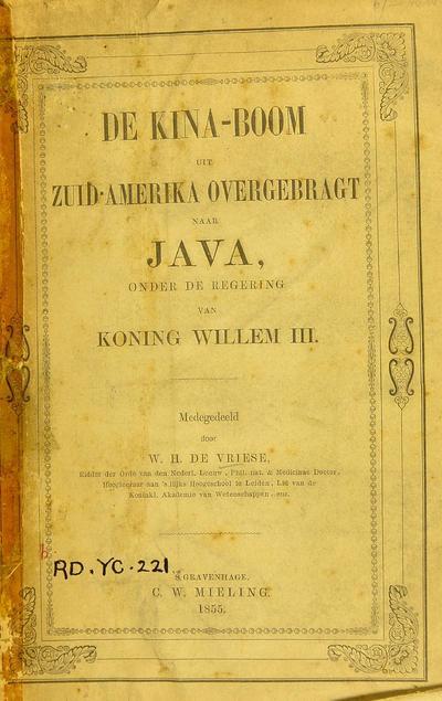De kina-boom uit zuid Amerika overgebragt naar Java, onder de regering van Konig Willem III /