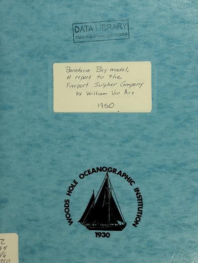 Barataria Bay model : a report to the Freeport Sulphur Company / by William Von Arx.