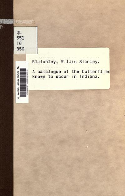 A catalogue of the butterflies known to occur in Indiana / by W. S. Blatchley.