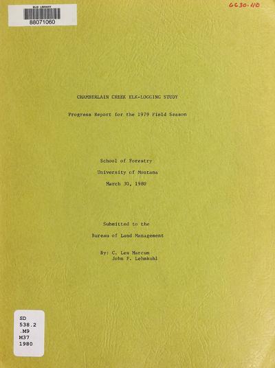 Chamberlain Creek elk-logging study : progress report for the1979 field season /