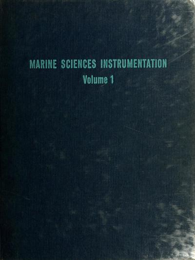 A collection of instrumentation papers presented at the Marine Sciences Conference held September 11-15, 1961, at Woods Hole, Mass., sponsored by the Instrument Society of America and the American Society of Limnology and Oceanography; and, papers from the marine sciences sessions of the 1961 Instrument Society of America Symposia, held at Toronto and Los Angeles.