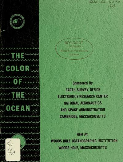 The Color of the ocean: report of the conference on August 5-6, 1969, held at Woods Hole Oceanographic Institution. Compiled by William I. Thompson, III.