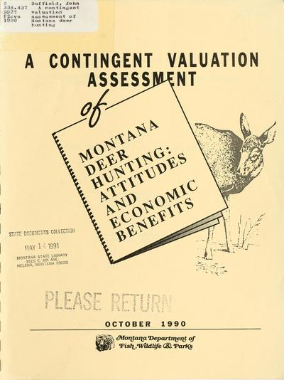 A contingent valuation assessment of Montana deer hunting : hunter attitudes and economic benefits / prepared for Montana Department of Fish, Wildlife and Parks by John Duffield and Chris Neher.