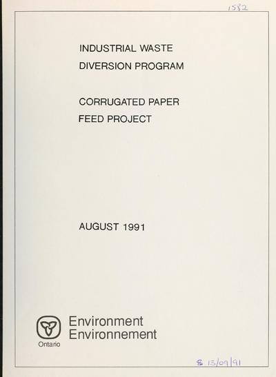Corrugated paper feed project / report prepared for Waste Management Branch, Ontario Ministry of the Environment ; report prepared by Weston Graham & Associates Limited.