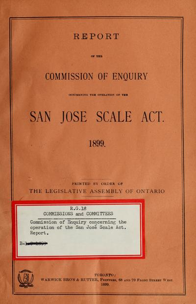 Report of the Commission of Enquiry Concerning the Operation of the San Jose Scale Act, 1899.
