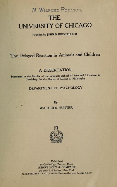 The delayed reaction in animals and children / [by] Walter S. Hunter.