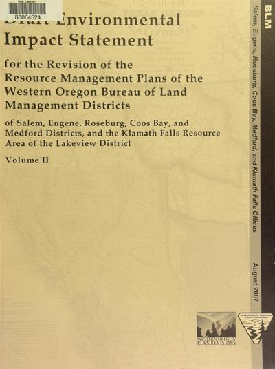 Draft environmental impact statement for the revision of the resource management plans of the Western Oregon Bureau of Land Management Districts of Salem, Eugene, Roseburg, Coos Bay, and Medford Districts, and the Klamath Falls Resource Area of the Lakeview District.