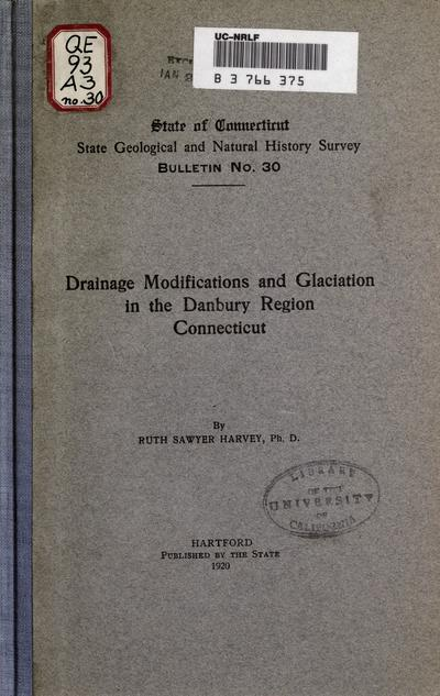 Drainage modifications and glaciation in the Danbury region, Connecticut, by Ruth Sawyer Harvey.