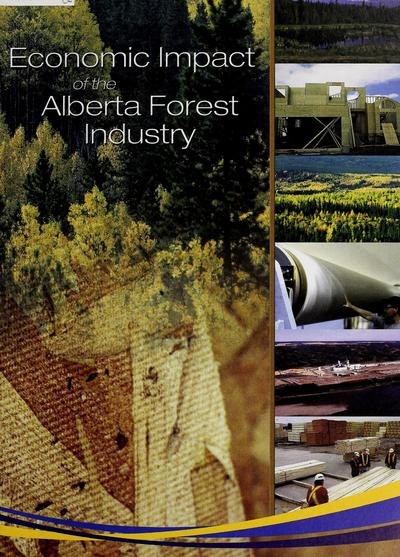 Economic impact of the Alberta forest industry /