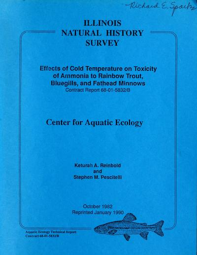 Effects of cold temperature on toxicity of ammonia to rainbow trout, bluegills, and fathead minnows : contract report 68-01-5832/B / by Keturah A. Reinbold and Stephen M. Pescitelli.