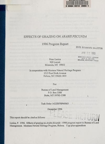 Effects of grazing on Arabis fecunda : 1996 progress report / [prepared by] Peter Lesica in cooperation with Montana Natural Heritage Program ; for Bureau of Land Management.