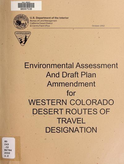 Environmental assessment and draft plan amendment for western Colorado Desert routes of travel designation /