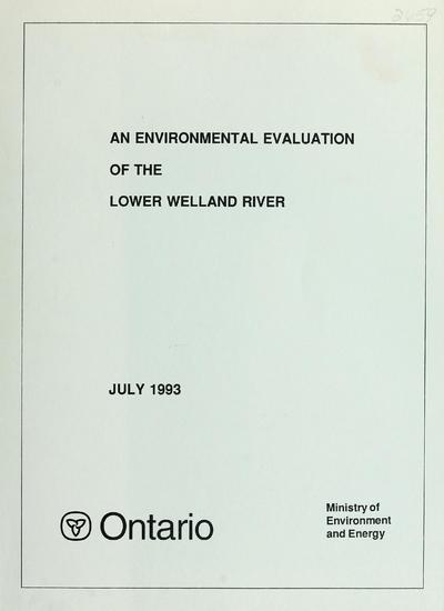 An environmental evaluation of the lower Welland River / report prepared by R.J. Pope, K.A. Keenleyside, S.D. Speller [of] Tarandus Associates Limited for the Niagara Riber Improvment Project, Ontario Ministry of the Environment.