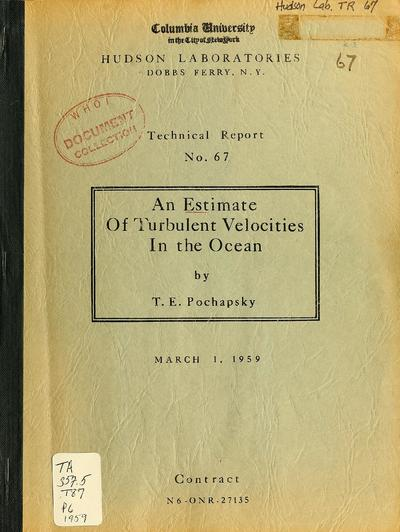 An estimate of turbulent velocities in the ocean / by T.E. Pochapsky.
