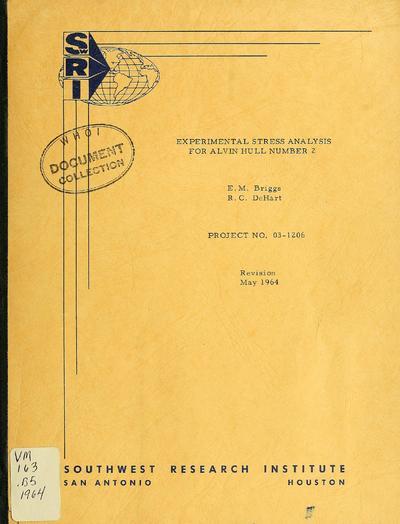 Experimental stress analysis for Alvin hull number 2 / E.M. Briggs, R.C. DeHart.