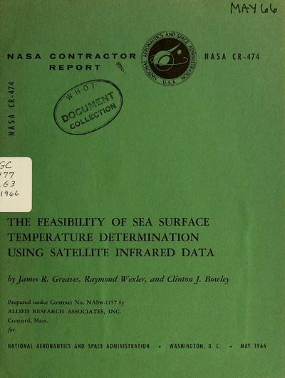 The feasibility of sea surface temperature determination using satellite infrared data / by James R. Graves, Raymond Wexler, and Clinton J. Bowley.