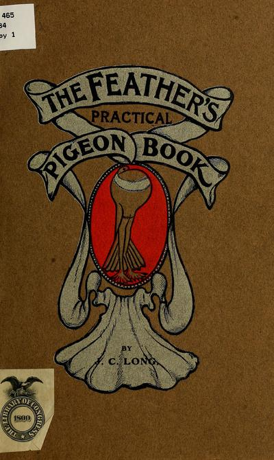 The Feather's practical pigeon book, by J. C. Long.