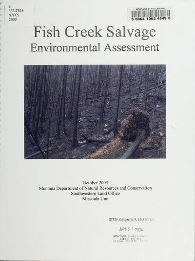 Fish Creek salvage environmental assessment / Montana Department of Natural Resources and Conservation, Southwestern Land Office, Missoula Unit.