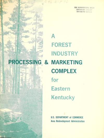 A forest industry processing and marketing complex for eastern Kentucky /
