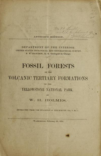 Fossil forests of the volcanic tertiary formations of the Yellowstone National Park /