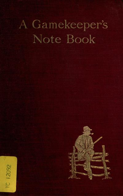 A gamekeeper's note-book / by Owen Jones and Marcus Woodward ; with photogravure illustrations.