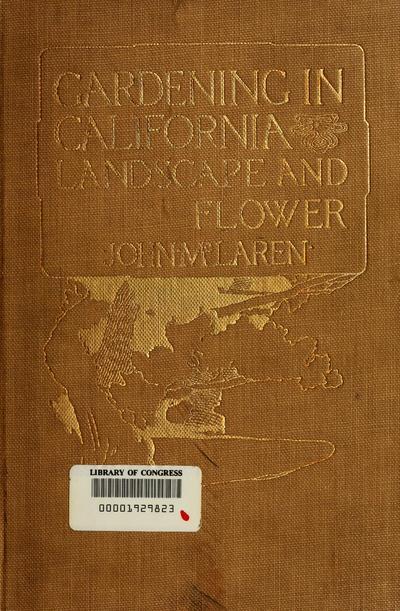 Gardening in California, landscape and flower, by John McLaren...