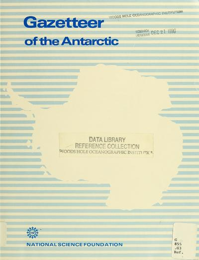 Gazetteer of the Antarctic : names approved by the United States Board on Geographic Names.