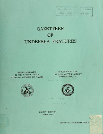 Gazetteer of undersea features : names approved by the United States Board on Geographic Names.
