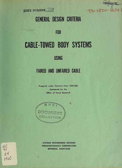 General design criteria for cable-towed body systems using faired and unfaired cable / prepared by W.M. Ellsworth.