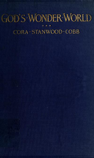 God's wonder world; a manual for religious instruction in junior grades, especially for pupils nine years old, by Cora Stanwood Cobb, A. B.